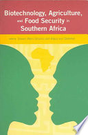Biotechnology  Agriculture  and Food Security in Southern Africa Book