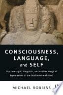 Consciousness  Language  and Self
