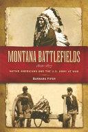 Montana Battlefields  1806 1877