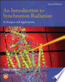 """""""An Introduction to Synchrotron Radiation: Techniques and Applications"""" by Philip Willmott, PhD"""