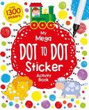 My Mega Dot To Dot Sticker Activity Book Book