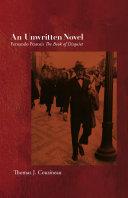 An Unwritten Novel: Fernando Pessoa's The Book of Disquiet