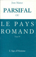 Parsifal, ou, Le pays romand