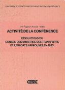 Pdf Activité de la Conférence : Résolutions du Conseil des Ministres des Transports et Rapports Approuvés en 1985 32e Rapport Annuel - 1985 Telecharger