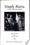 Simply Maria, Or, The American Dream