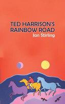 Ted Harrison s Rainbow Road