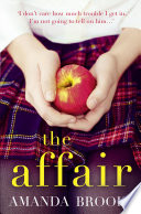 The Affair  The shocking  gripping story of a schoolgirl and a scandal
