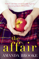 Pdf The Affair: The shocking, gripping story of a schoolgirl and a scandal Telecharger