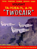 Vought TA 7C EA 7L A 7K  Twosair  Book