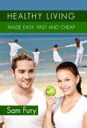 Healthy Living Made Easy  Fast  and Cheap