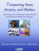 Conquering Panic, Anxiety, and Phobias