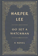 Go Set a Watchman  Collector s Edition