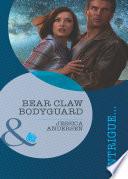 Bear Claw Bodyguard  Mills   Boon Intrigue   Bear Claw Creek Crime Lab  Book 9
