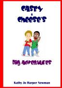 Casey & Cheese's Big Adventure