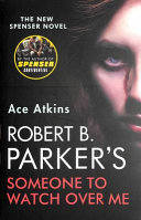 Robert B  Parker s Someone to Watch Over Me