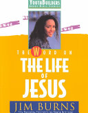 The Word On The Life Of Jesus