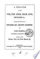 A treatise on the vine, pine-apple, peach, plum, nectarine &c