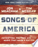 link to Songs of America : patriotism, protest, and the music that made a nation in the TCC library catalog
