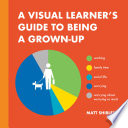 A Visual Learner's Guide to Being a Grown-Up