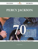 Percy Jackson 70 Success Secrets   70 Most Asked Questions on Percy Jackson   What You Need to Know Book