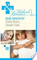Every Boy s Dream Dad  Mills   Boon Medical