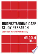Understanding Case Study Research