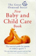 The Great Ormond Street New Baby and Child Care Book