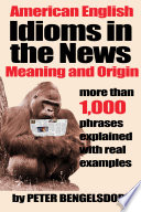 Idioms In The News 1 000 Phrases Real Examples