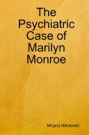 The Psychiatric Case of Marilyn Monroe