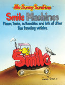 Mr. Sunny Sunshine Smile Machines.