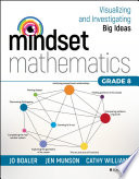 Mindset Mathematics: Visualizing and Investigating Big Ideas, Grade 8