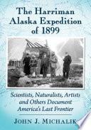 The Harriman Alaska Expedition of 1899 Book PDF