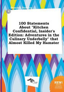 100 Statements about Kitchen Confidential  Insider s Edition