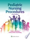 """Pediatric Nursing Procedures"" by Vicky R. Bowden, Cindy S. Greenberg"