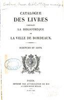 Catalogue des livres composant la Bibliothèque de la ville de Bordeaux ...