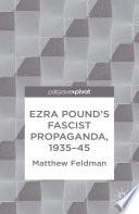 Ezra Pound s Fascist Propaganda  1935 45