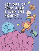 Get Out of Your Head & Into the Moment