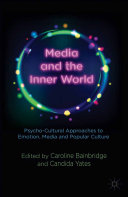 Media and the Inner World: Psycho-cultural Approaches to Emotion, Media and Popular Culture Pdf/ePub eBook