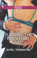Turning the Good Girl Bad