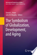 The Symbolism Of Globalization Development And Aging
