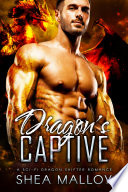 Dragon's Captive: A Sci-Fi Dragon Shifter Romance