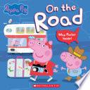 On the Road  Peppa Pig   Media tie in  Book PDF