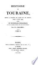 Histoire de Touraine, depuis la conquête des Gaules par les Romains, jusqu'à l'année 1790; suivie du dictionnaire biographique de tous les hommes célèbres nés dans cette province
