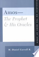 Amos The Prophet And His Oracles