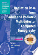 Radiation Dose from Adult and Pediatric Multidetector Computed Tomography Book