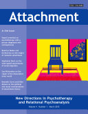 Attachment: New Directions in Psychotherapy and Relational Psychoanalysis - Vol.4 No.1