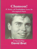 Chanson: A Two-Act Play (A Story of Forbidden Love Set During the German Occupation of Paris)