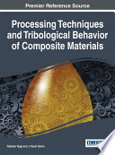 Processing Techniques and Tribological Behavior of Composite Materials Book