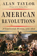 link to American revolutions : a continental history, 1750-1804 in the TCC library catalog