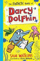 The Fintastic Diary of Darcy Dolphin Book PDF
